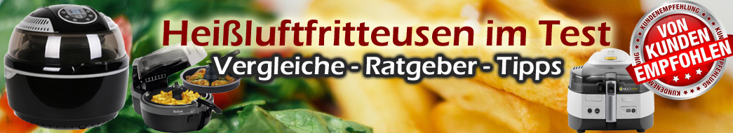 Heissluftfritteuse – Testberichte – Ratgeber